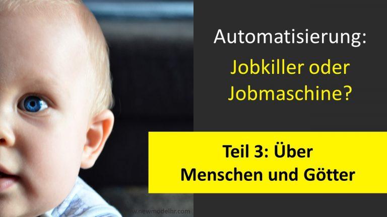 Automatisierung: Jobmaschine oder Jobkiller? – Folge 3: Über Menschen und Götter